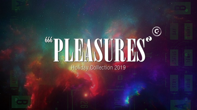 PLEASURES HOLIDAY 19 COLLECTION DROP 1