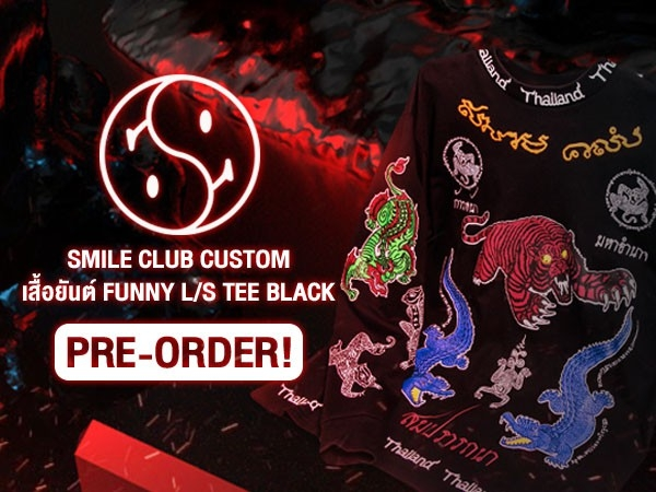 SMILE CLUB CUSTOM เสื้อยันต์ FUNNY L/S TEE BLACK เปิดให้ PRE ORDER กันแล้ววันนี้ !!