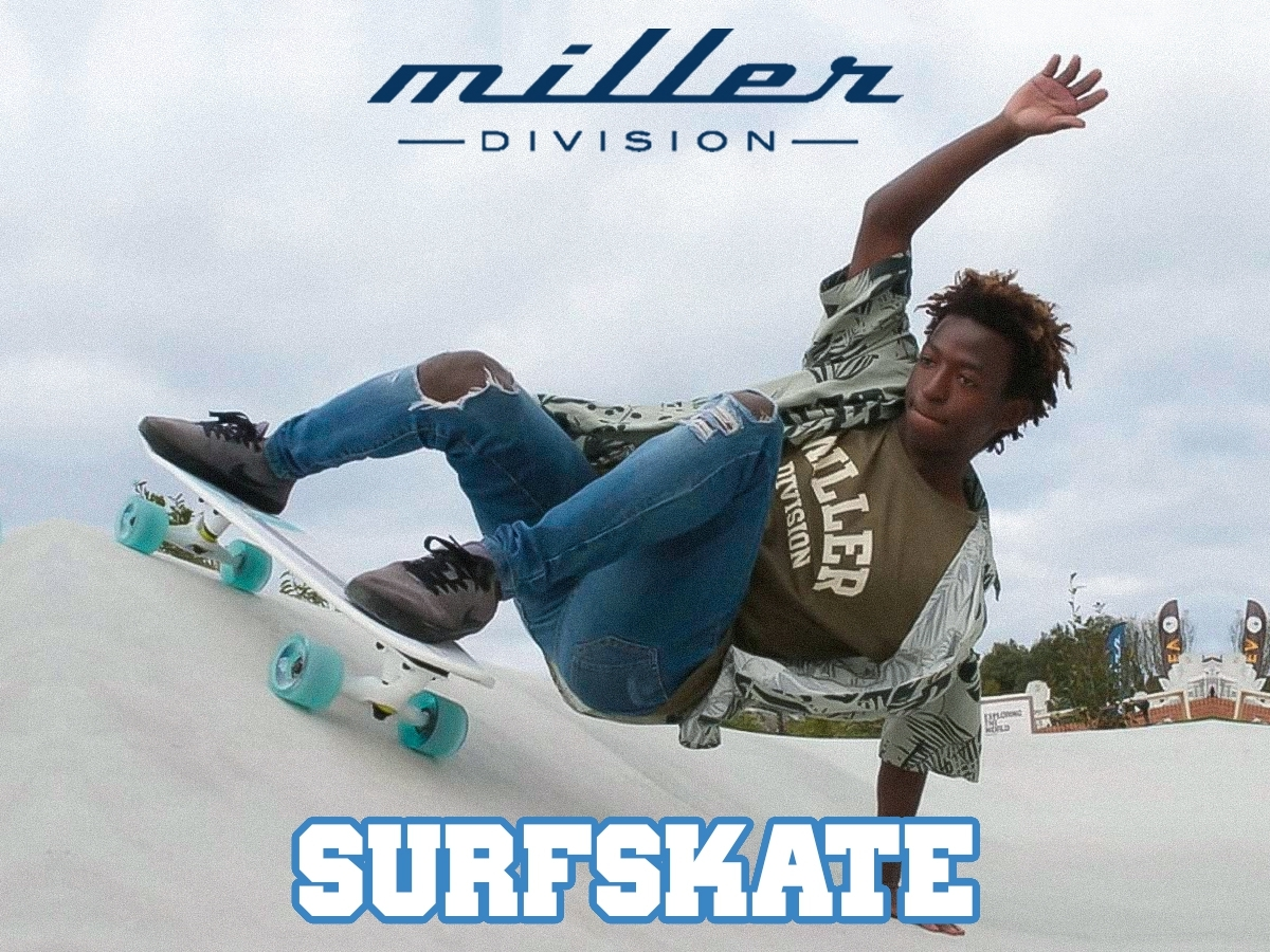 MILLER'S SURFSKATE COLLECTION -  WHAT YOU WEAR IS WHAT YOU RIDE
