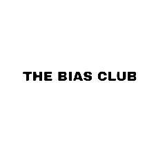THE BIAS CLUB