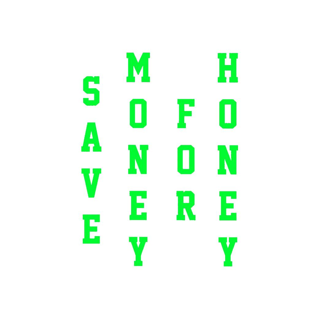 SAVE MONEY FOR HONEY