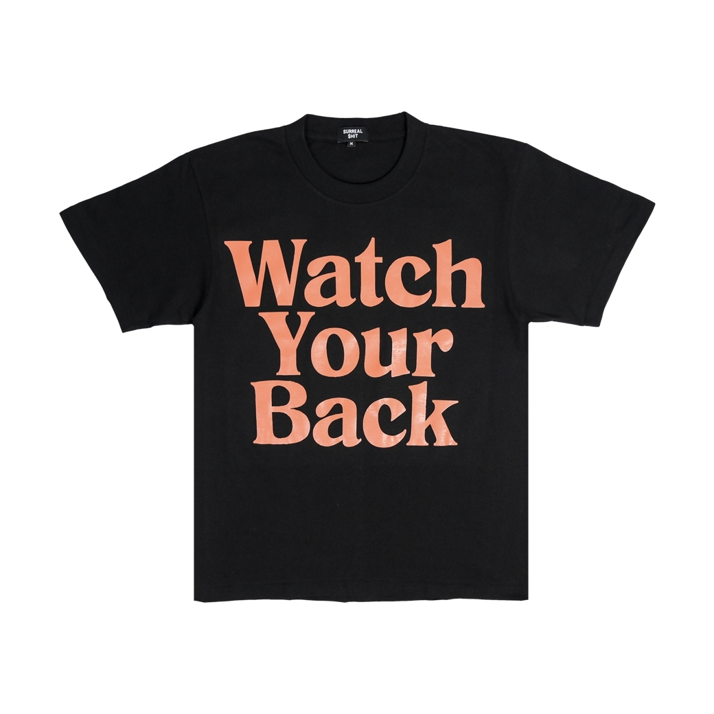 SURREAL SHIT WATCH YOUR BACK T-SHIRT BLACK