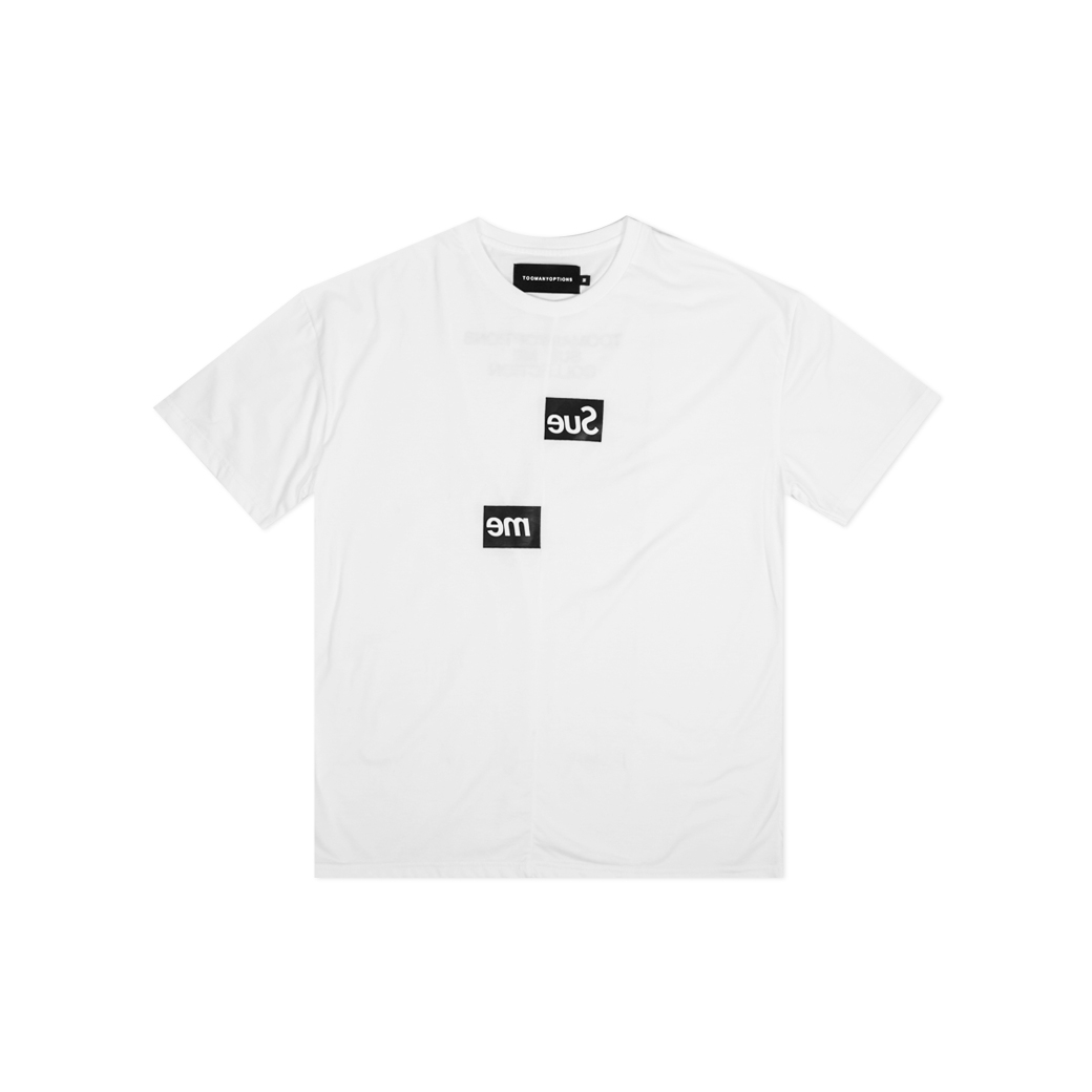 TOOMANY OPTIONS SUE ME T-SHIRT WHITE