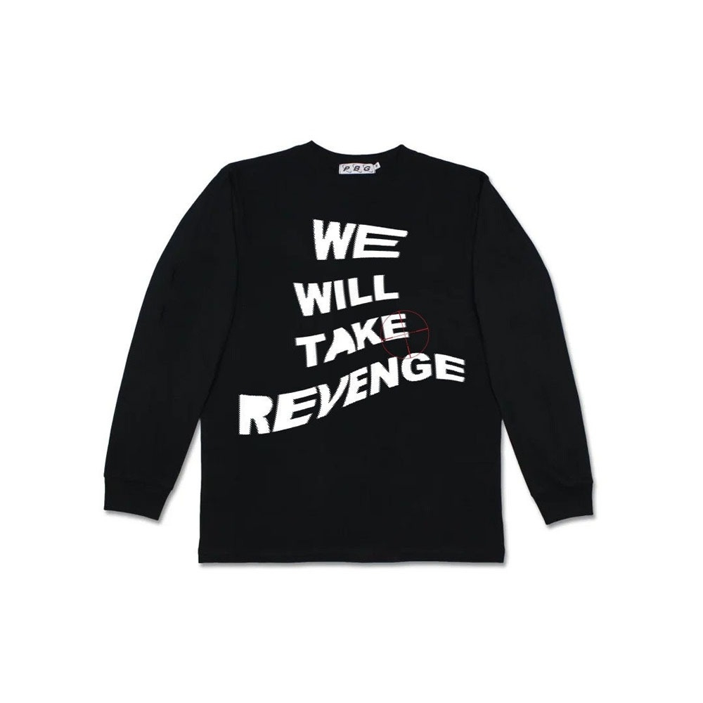 PRETTYBOYGEAR WE WILL TAKE REVENGE L/S TEE BLACK