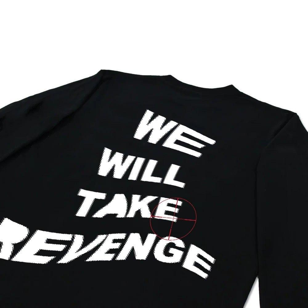 PRETTYBOYGEAR WE WILL TAKE REVENGE L/S TEE BLACK